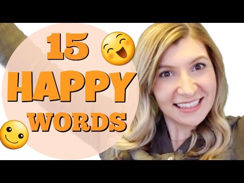 15 Useful Words To Say You're HAPPY 😃