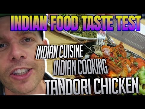 INDIAN FOOD TASTE TEST - INDIAN CUISINE - INDIAN COOKING - TANDORI CHICKEN