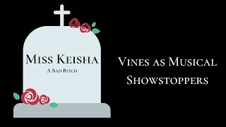 Miss Keisha/Bad Bitch - Vines as Musical Showstoppers - Daniel Ruffing - Performed by Victoria Shell