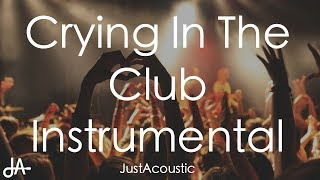 Crying In The Club Camila Cabello Acoustic Instrumental
