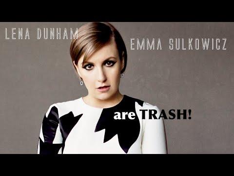 Lena Dunham &  Emma Sulkowicz are TRASH!