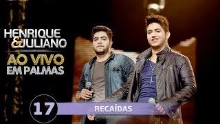 Repeat youtube video Henrique e Juliano - Recaídas - (DVD Ao vivo em Palmas)