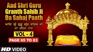 Aad Sri Guru Granth Sahib Ji Da Sahaj Paath (Vol - 4) | Page No. 65 to 83 | Bhai Pishora Singh Ji