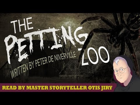 """The Petting Zoo"" creepypasta by Peter de Niverville ― fiction performed by Otis Jiry"