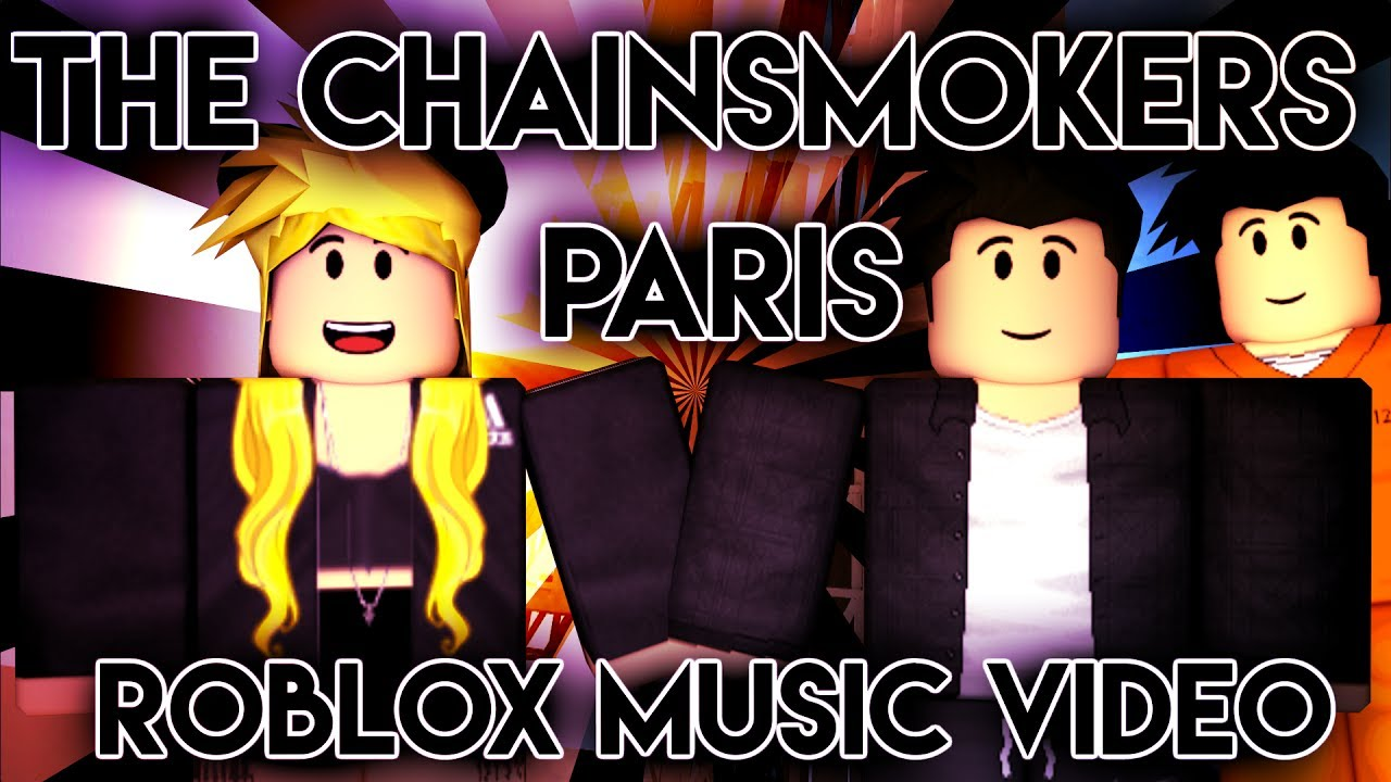 The Chainsmokers Parisroblox Music Video Youtube