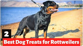 2 Best Dog Treats for Rottweilers and Rottweiler Cross Breeds