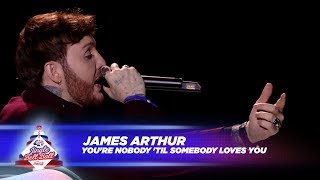 James Arthur 39 You 39 re Nobody 39 Til Somebody Loves You 39 Live At Capital 39 s Jingle Bell Ball 2017.mp3