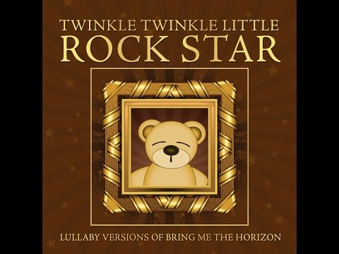 Throne Lullaby Versions Of Bring Me The Horizon By Twinkle Twinkle Little Rock Star