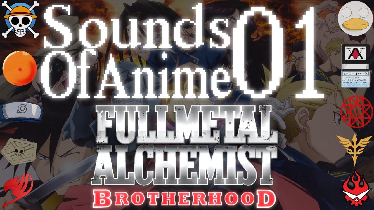 Sounds of Anime 01: Fullmetal Alchemist Brotherhood ~Main ...