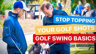 STOP TOPPING YOUR GOLF SHOTS - GOLF SWING BASICS