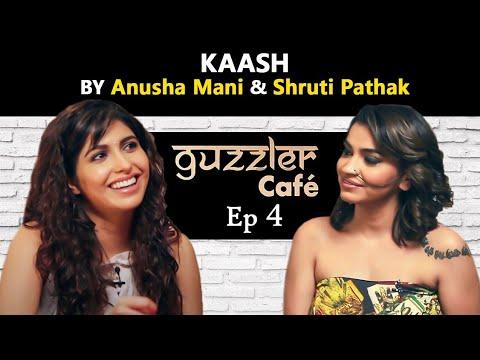Guzzler Cafe by Shruti Pathak ft. Anusha Mani| Kaash by Hariharan