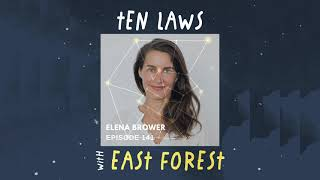 Ten Laws Podcast | Elena Brower: Into the Fire of 2021 (#141)