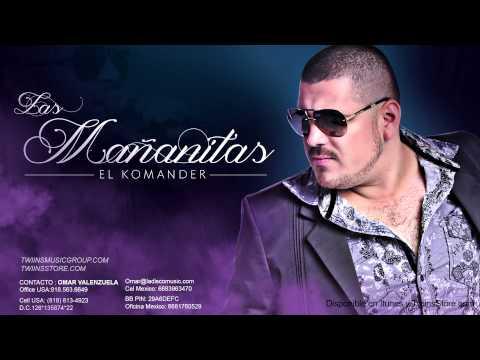 El Komander - Las Mañanitas