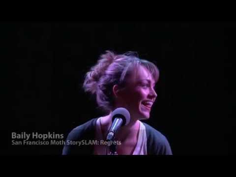 Moth StorySlam SF: Baily Hopkins  Regrets