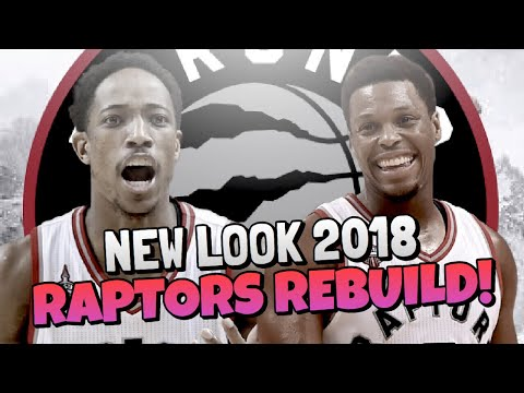 TORONTO RAPTORS 2018 REBUILD!! THE MOST SLEPT ON EASTERN CON