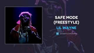 Lil Wayne - Safe Mode (Freestyle) (AUDIO)