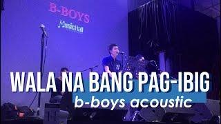 Wala Na Bang Pag-Ibig Jaya BBOYS cover.mp3
