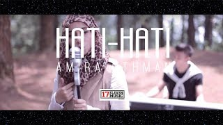 Amira Othman - Hati Hati (OFFICIAL MUSIC VIDEO)