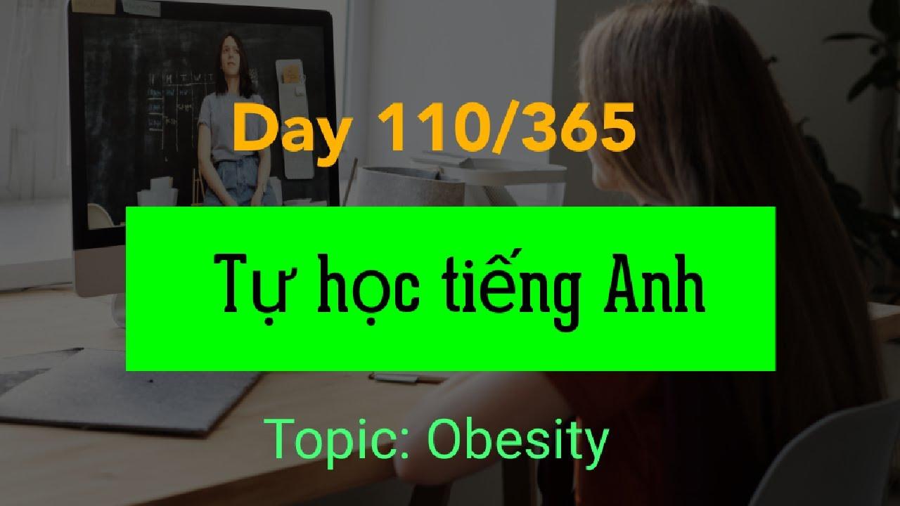 [Học tiếng Anh] Day 110/365 - Hành trình nói tiếng Anh liên tục trong 365 ngày