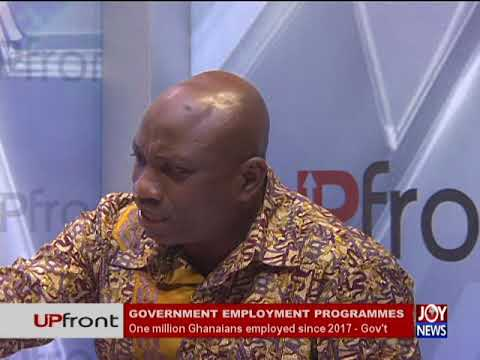 Government Employment Programmes - UPfront on JoyNews (17-5-18)