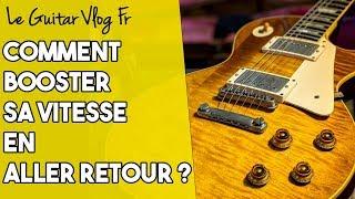 Comment augmenter sa vitesse en aller retour à la guitare ? | #LeGuitarVlogFr