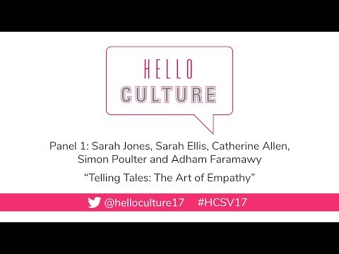 Hello Culture 2017 - Panel 1 - Telling Tales: The Art of Empathy