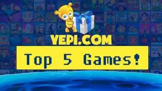 Top 5 Yepi Games