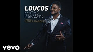 Matias Damasio - Loucos ft. Héber Marques