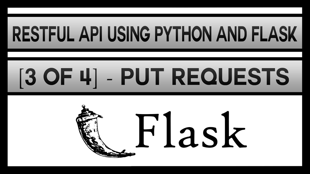 Creating a RESTFul API Using Python and Flask [3 of 4] - PUT Requests