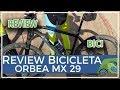 Review bicicleta montaña Orbea MX 29 de aluminio de comunitario Juan Francisco