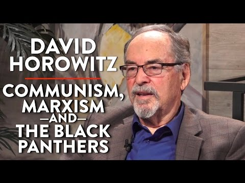 David Horowitz on Communism, Marxism, and the Black Panther Party (Pt. 1)