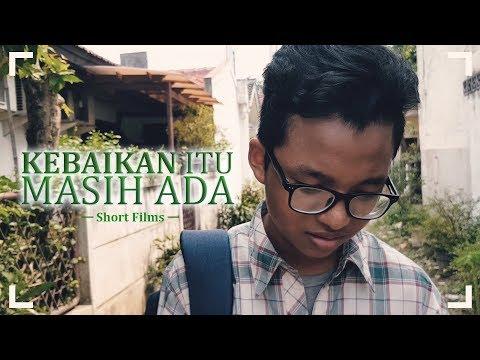 KEBAIKAN ITU MASIH ADA - Short Film