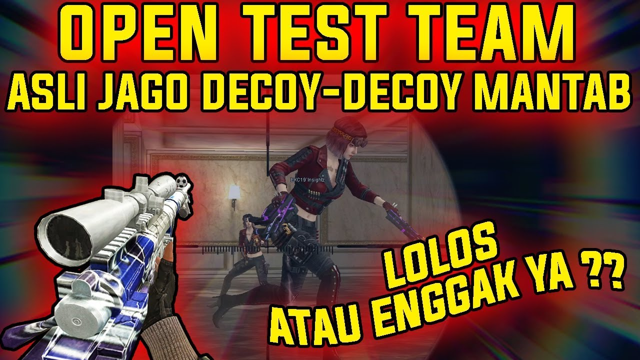 OPEN TEST TEAM !! ASLI JAGO DECOY-DECOY CEPRAK !! - POINT BLANK INDONESIA