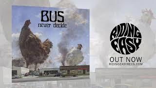 BUS - Dying | Never Decide | RidingEasy Records