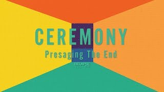 CEREMONY - Presaging The End (Official Audio)