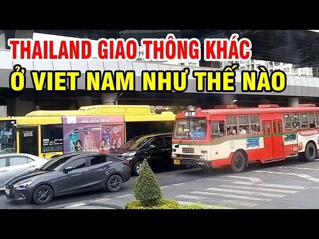 THAILAND BANGKOK GIAO THÔNG KHÁC Ở VIET NAM NHƯ THẾ NÀO