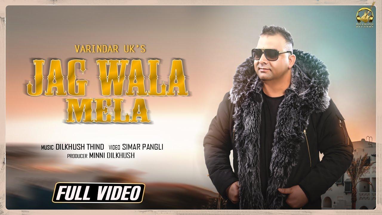 Jagg Wala Mela | Varindar UK | New Song 2019 | Full Video Song | Dilkhush Records