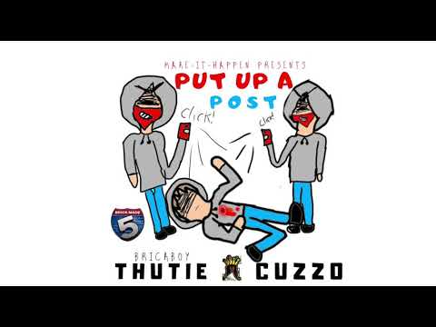 "BrickBoy Thutie "" Put Up A Post "" (ft. Cuzzo)"