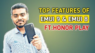 Top & Best Features Of EMUI 9 & EMUI 8 Ft. Honor Play | You Should Know