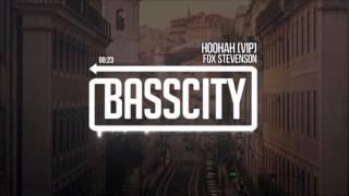 ✔ Fox Stevenson & Curbi - ♫ Hoohah ♫ [VIP] 1 Hour Version ✔ MP3