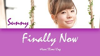 Sunny (써니) Finally now (이제서야) Lyrics (Han/Rom/Eng)