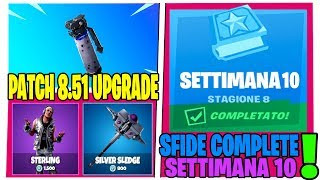 NEW PATCH UPDATE 8.51 FORTNITE SFIDE WEEK 10 SEASON 8