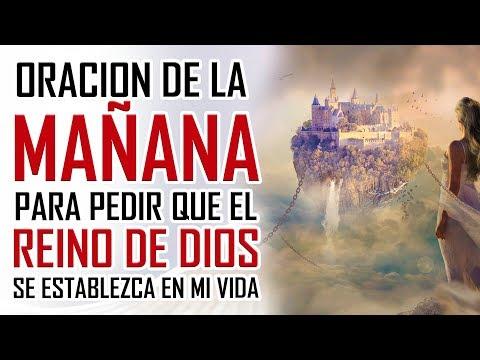 ORACION DE LA MAÑANA 🙏🌤 PARA PEDIR QUE EL REINO 👑 DE DIOS SE  ESTABLEZCA EN MI VIDA