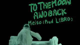 """MEISO """"TO THE MOON AND BACK"""" (Prod. LIBRO) [TRAILER]"""