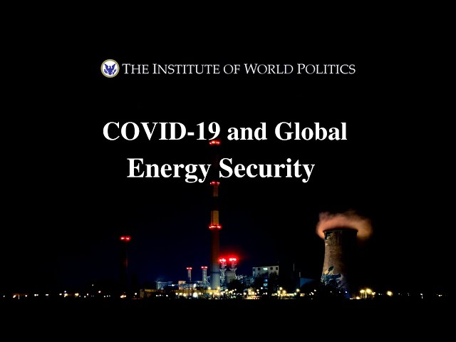 COVID-19 and Global Energy Security