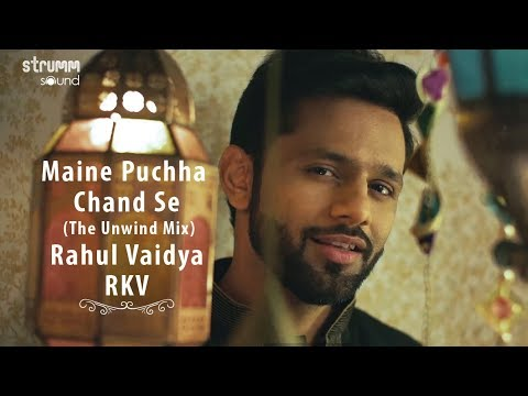 Maine Puchha Chand Se (The Unwind Mix) I Rahul Vaidya RKV