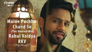 maine puchha chand se the unwind mix rahul vaidya rkv