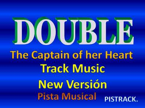 Double -The captain of her heart  ( KARAOKE ) TRACK MUSIC