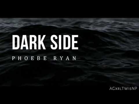Phoebe Ryan - Dark Side [Lyrics + Sub Esp]