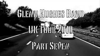 Glenn Hughes UK Tour Diary 2010 Part 7 [Finale]